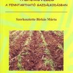 Birkás Márta és társai 2001: Talajművelés a fenntartható gazdálkodásban