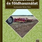 Birkás Márta és társai 2006: Földművelés és földhasználat