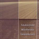 Birkás Márta - Gyuricza Csaba 2004: Talajhasználat műveléshatás talajnedvesség