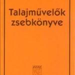 Birkás Márta 2010: Talajművelők zsebkönyve