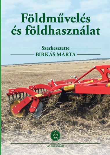 Birkás Márta 2017: Földművelés és Földhasználat