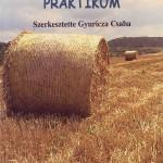 Gyuricza Csaba és társai 2002: Szántóföldi talajhasználati praktikum