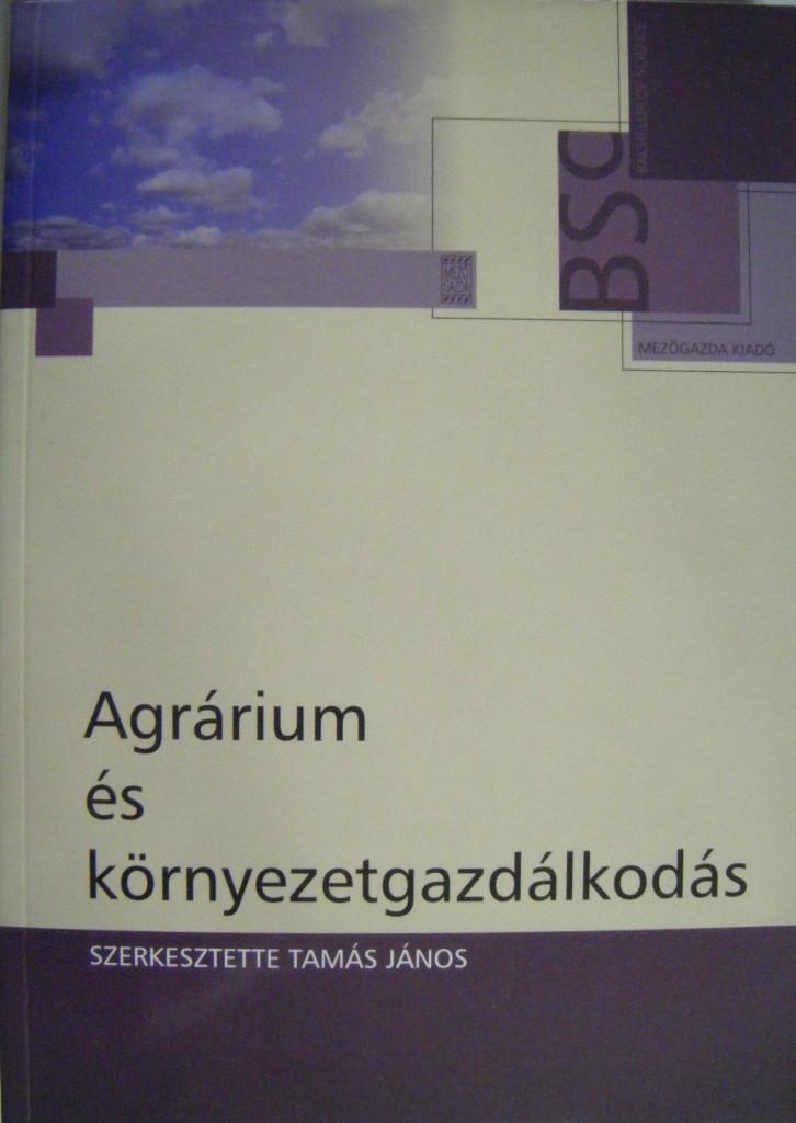 Tamás János 2008: Agrárium és környezetgazdálkodás